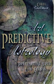 The art of predictive astrology : forecasting your life events