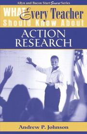 Cover of: What Every Teacher Should Know About Action Research (What Every Teacher Should Know About... (WETSKA Series)) | Johnson