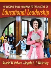 Cover of: An Evidence-Based Approach to the Practice of Educational Leadership | Ronald W. Rebore