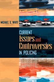 Cover of: Current Issues and Controversies in Policing