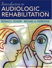 Cover of: Introduction to Audiologic Rehabilitation (5th Edition) | Ronald L. Schow