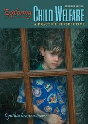Cover of: Exploring child welfare | Cynthia Crosson-Tower