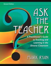 Cover of: Ask the Teacher: A Practitioner's Guide to Teaching and Learning in the Diverse Classroom