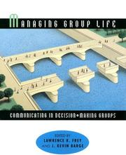 Cover of: Managing Group Life | Lawrence R. Frey