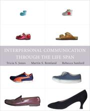 Cover of: Interpersonal Communication Through the Life Span