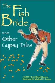 Cover of: The fish bride and other Gypsy tales | Jean Russell Larson
