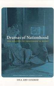 Dramas of Nationhood by Lila Abu-Lughod