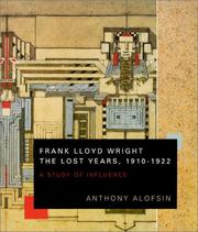 Cover of: Frank Lloyd Wright--the Lost Years, 1910-1922 | Anthony Alofsin