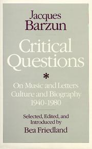 Cover of: Critical questions on music and letters, culture and biography, 1940-1980