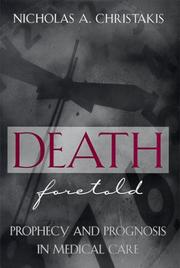 Cover of: Death Foretold: Prophecy and Prognosis in Medical Care