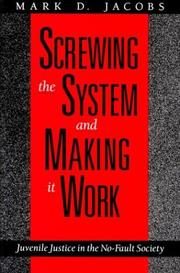 Cover of: Screwing the system and making it work | Mark D. Jacobs