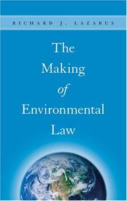Cover of: The Making of Environmental Law | Richard J. Lazarus