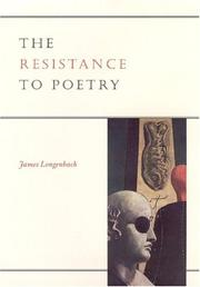 Cover of: The resistance to poetry | James Longenbach