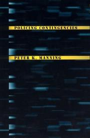 Cover of: Policing Contingencies | Peter K. Manning