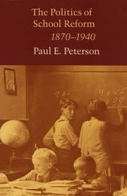 Cover of: The politics of school reform, 1870-1940 | Peterson, Paul E.