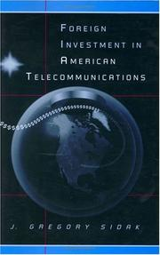 Cover of: Foreign investment in American telecommunications | J. Gregory Sidak