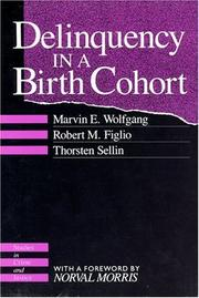 Cover of: Delinquency in a Birth Cohort (Studies in Crime and Justice) | Wolfgang, Marvin E.