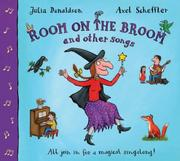 Cover of: Room on the Broom and Other Songs | Julia Donaldson