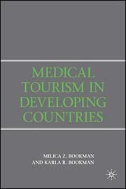 Medical Tourism in Developing Countries by Milica Z. Bookman, Karla R. Bookman