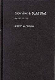 Supervision in social work by Alfred Kadushin