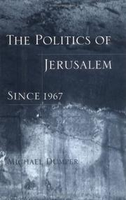 Cover of: The politics of Jerusalem since 1967