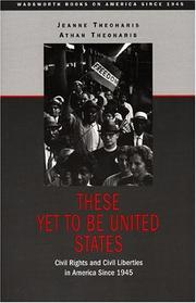 Cover of: These yet to be United States | Jeanne Theoharis