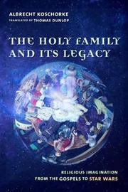 Cover of: The Holy Family and Its Legacy