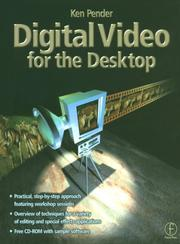 Cover of: Digital Video for the Desktop | KEN PENDER