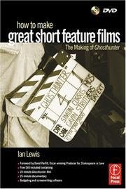 Cover of: How to Make Great Short Feature Films: The Making of 'Ghosthunter'