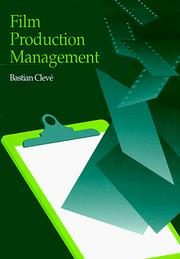 Cover of: Film production management | Bastian CleveМЃ