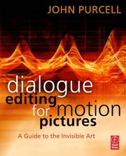 Cover of: Dialogue Editing for Motion Pictures | John Purcell