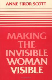 Cover of: Making the invisible woman visible | Anne Firor Scott