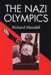 The Nazi Olympics by Richard D. Mandell