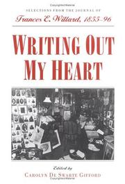 Writing out my heart by Frances Elizabeth Willard
