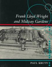 Cover of: Frank Lloyd Wright and Midway Gardens | Paul Samuel Kruty