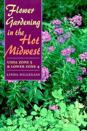 Cover of: Flower Gardening in the Hot Midwest | Linda Hillegass