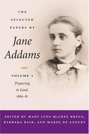 Cover of: The selected papers of Jane Addams / edited by Mary Lynn McCree Bryan, Barbara Bair, and Maree de Angury