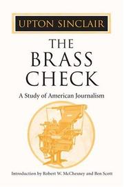 Cover of: The brass check: a study of American journalism