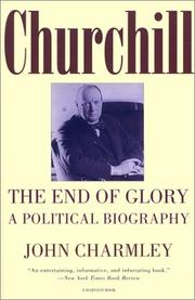 Cover of: Churchill, the end of glory: a political biography