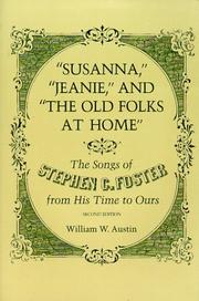 Cover of: Susanna, Jeanie, and The Old Folks at Home | William W. Austin