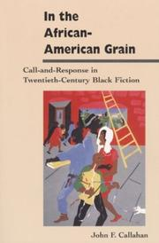In the African-American Grain: Call-and-Response in Twentieth-Century Black Fiction