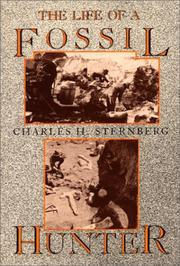 The life of a fossil hunter by Charles H. Sternberg