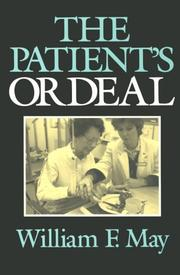Cover of: The Patients Ordeal (Medical Ethics)