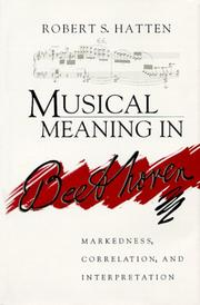 Cover of: Musical meaning in Beethoven | Robert S. Hatten
