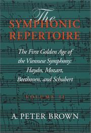 Cover of: The Symphonic Repertoire: Volume 2. The First Golden Age of the Viennese Symphony