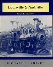 Louisville & Nashville steam locomotives by Richard E. Prince