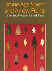 Cover of: Stone Age Spear and Arrow Points of the Southwestern United States: