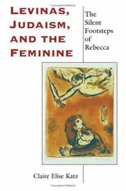 Cover of: Levinas, Judaism, and the Feminine | Claire Elise Katz