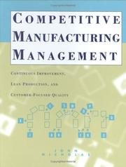 Competitive manufacturing management by John M. Nicholas