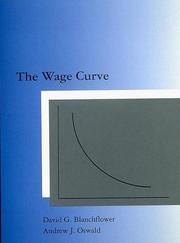 Cover of: The wage curve | David G. Blanchflower